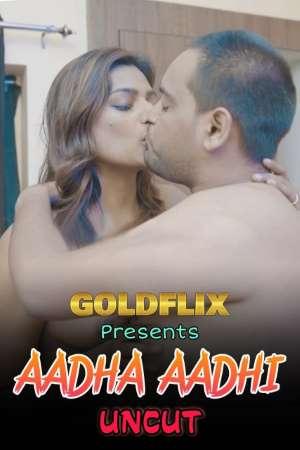 Aadha Aadhi 2021 Hindi GoldFlix Short Film 720p | 480p WEB-DL x264
