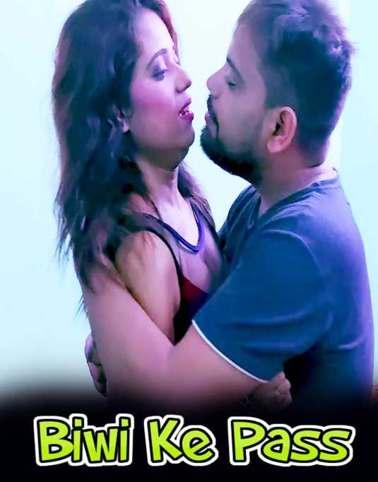 Biwi Ke Pass (Part 02) 2021 XPrime Uncut Short Film 720p HDRip x264