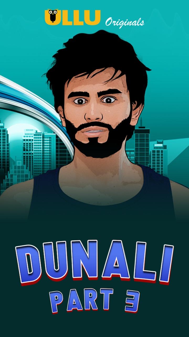 Dunali Part 3 2021 Uncut Hindi Series 720p | 480p WEB-HD x264