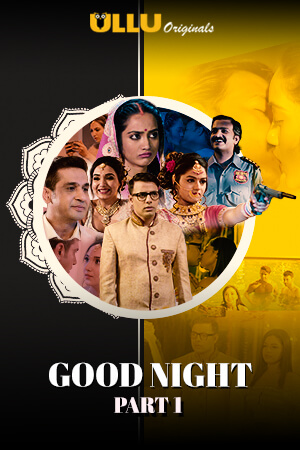 Good Night S01 Part 1 2021 Ullu Hindi Web Series 720p HDRip 440MB x264