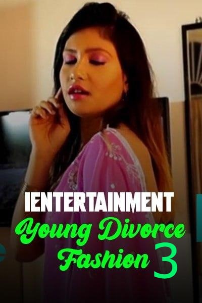 Young Divorce Fashion 3 2021 iEntertainment 720p | 480p WEBHD x264