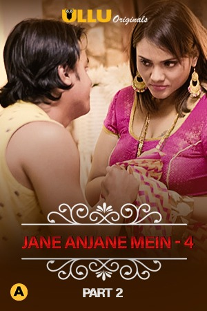 CharmSukh Jane Anjane Mein 4 Part 2 2021 Ullu Hindi Series 720p HDRip 300MB x264