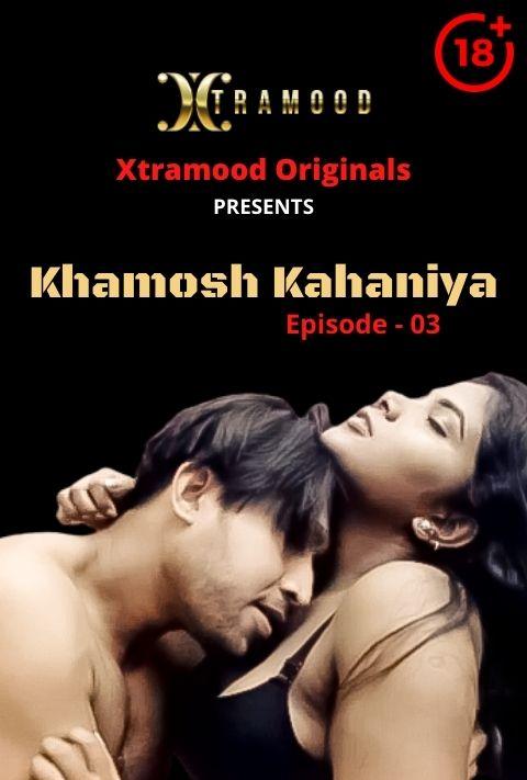 Khamosh Kahaniya 2021 Xtramood Hindi EP03 720p | 480p WEB-HD x264