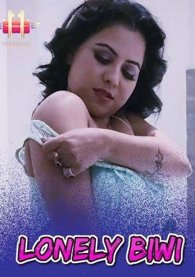 Lonely Biwi 2021 UNRATED Short Film Hindi 11upmovies 720p WebRip 220MB x264