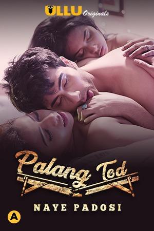 Palang Tod ( Naye Padosi ) 2021 Ullu Hindi Series WEB-HD x264