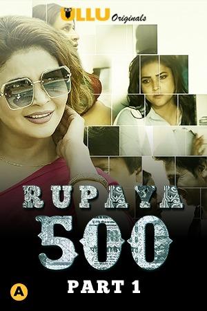 Rupaya 500 Part 1 (2021) Ulu Complete Hindi Series WEB-HD x264