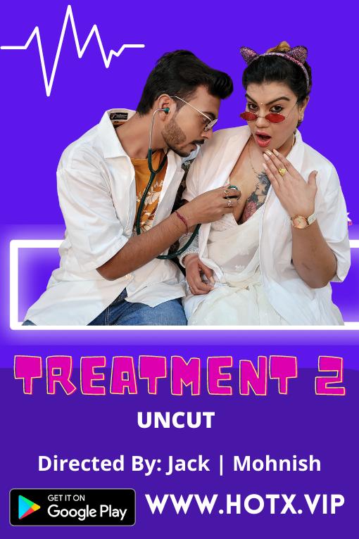 Treatment 2 (2021) Hindi Hotx Short Film 720p | 480p WEB-HD x264