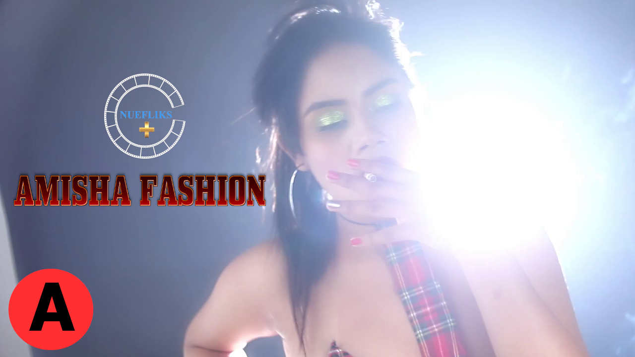 Amisha Fashion Video 2021 Nuefliks Exclusive WEB-DL x264
