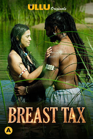 Breast Tax 2021 Ullu App Complete Web Series 720p WEB-DL 740MB x264