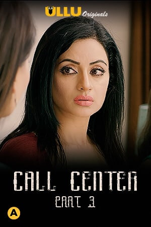 Call Center Part 3 2020 Ullu Hindi 720p HDRip 540MB x264