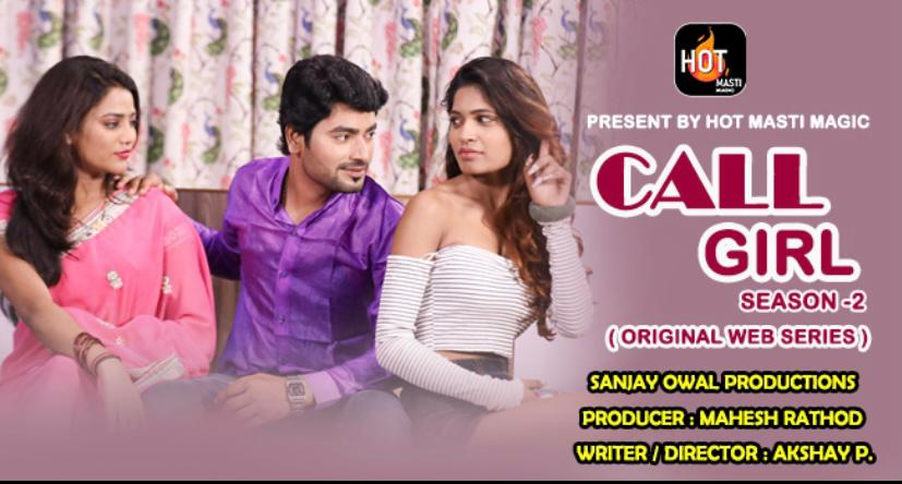 Call Girl 2021 S02 (E01-02) Hotmasti App 720p | 480p WEB-DL x264