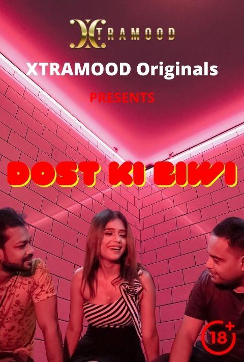 Dost Ki Biwi 2021 Xtramood Hindi Short Film 720p | 480p WEB-HD x264