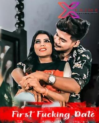 First Fking Date 2021 XPrime Hindi Short Film 720p | 480p WEB-HD x264