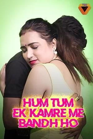 Hum Tum Ek Kamre Me Band Ho 2021 Triflix Short Film 720p | 480p WEB-HD x264