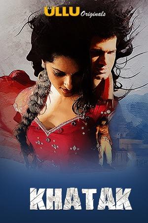 Khatak 2021 Hindi Series 720p | 480p WEB-HD x264 Esub