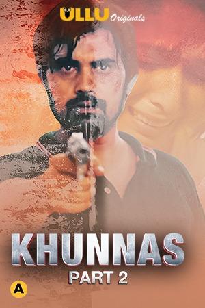 Khunas Part 2 2021 Complete Hindi Series 720 | 480p WEB-HD x264