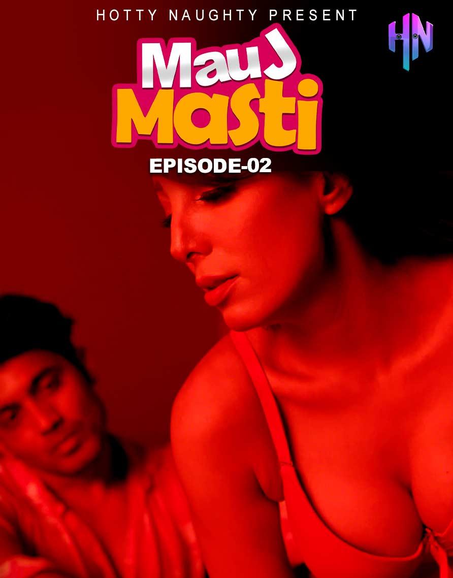 Mauj Masti Ep02 hotty naughty