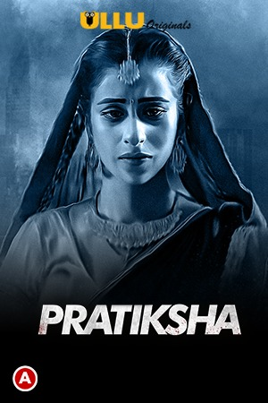 Pratiksha Part 1 2021 Hindi Series 720p   480p WEB-HD x264 Esub