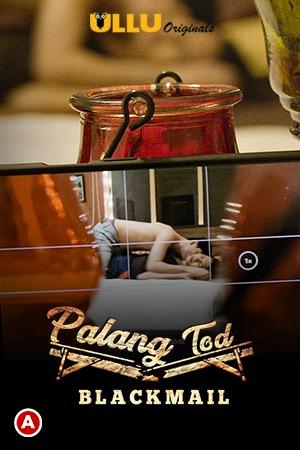 Blackmail (Palang Tod) 2021 Hindi Short Film 720p | 480p WEB-HD x264