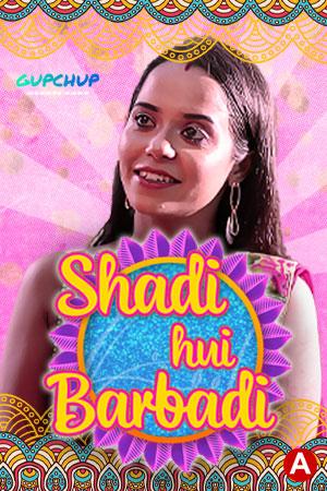 Shadi Hui Barbadi 2021 S01E02 Gupchup Hindi Series 720p | 480p WEB-HD x264