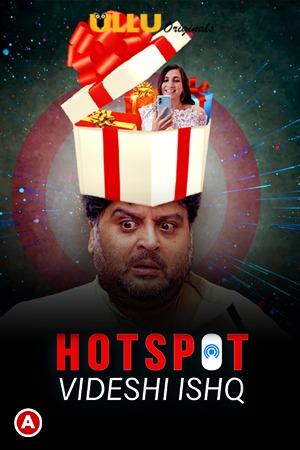 Hotspot (Videshi Ishq) 2021 Hindi S01 WSeries 720p | 480p WEB-HD x264