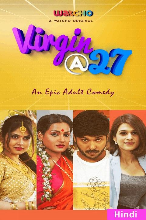 Virgin At 27 (2021) Watcho Hindi Series 720p   480p WEB-Hd x264 Esubs