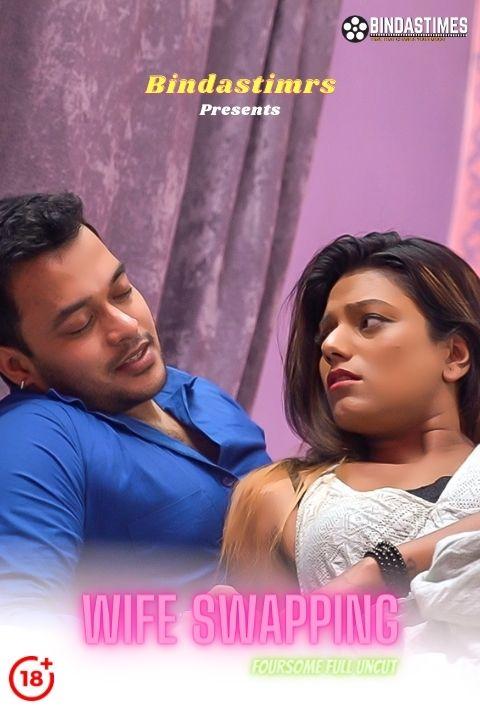 Wife Swapping 2021 BindasTimes Hindi 720p | 480p WEB-DL x264