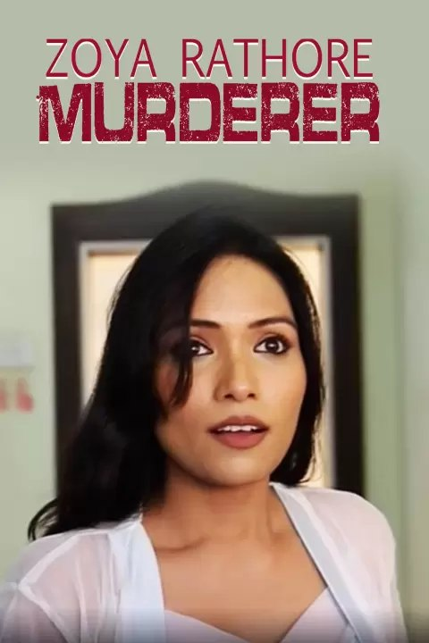 Zoya Rathore Murderer 2021 Hindi Phunflix Short Film 720p   480p WEB-HD x264